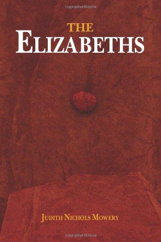 The Elizabeths (Elizabeths Trilogy), Mowery, Judith Nichols