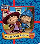 Mike the Knight: The Birthday Surprise: A…