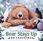 Bear stays up for Christmas av Karma Wilson