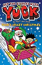 Yuck's Crazy Christmas by Matt and Dave