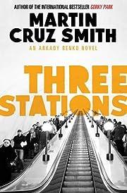 Three stations a Arkady Renko novel de…