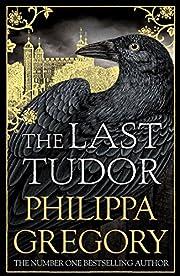 The Last Tudor af Philippa Gregory