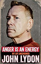 Anger Is an Energy: My Life Uncensored by…