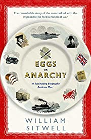 Eggs or Anarchy: The remarkable story of the…