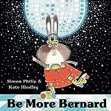 Be more Bernard / Simon Philip & Kate Hindley