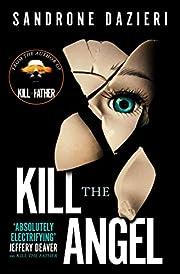Kill the Angel (Caselli & Torre 2) –…