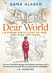 Dear World: A Syrian Girl's Story of War and…