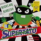 Supertato: Books Are Rubbish!: World Book Day 2020