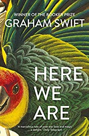 Here We Are – tekijä: Swift Graham