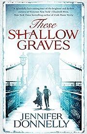 These Shallow Graves – tekijä: Howard…