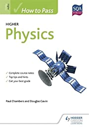 How to Pass Higher Physics for CfE (How to…