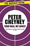 Your deal, my lovely / Peter Cheyney