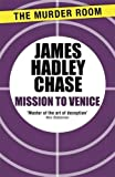 Mission to Venice / James Hadley Chase