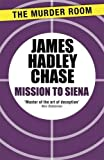 Mission to Siena / James Hadley Chase