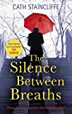 The silence between breaths / Cath Staincliffe