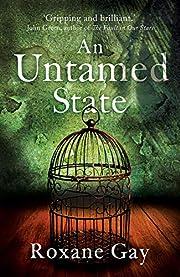 An Untamed State por Roxane Gay