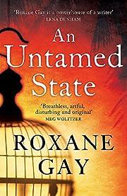 An Untamed State de Roxane Gay