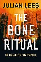 The Bone Ritual by Julian Lees