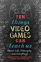Ten things video games can teach us : (about…