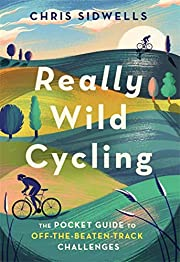 Really Wild Cycling: The pocket guide to…