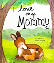 I Love My Mommy (Picture Books) – tekijä:…