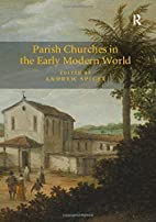 Parish Churches in the Early Modern World by…