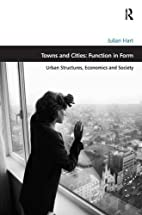 Towns and Cities: Function in Form: Urban…