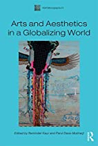 Arts and Aesthetics in a Globalizing World…