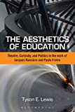 Aesthetics of education : Theatre, curiosity, and politics in the work of jacques ranciere and