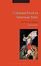 Colonial Food in Interwar Paris: The Taste…