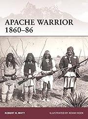 Apache Warrior 1860-86 av Robert Watt