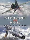 F-4 Phantom II vs MiG-21 : USAF & VPAF in the Vietnam War / Peter Davies