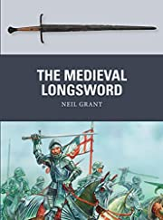 The Medieval Longsword (Weapon) by Neil…