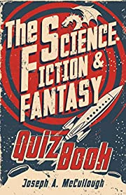 The Science Fiction & Fantasy Quiz Book…