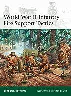 World War II Infantry Fire Support Tactics…