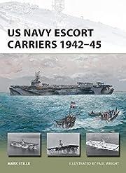 US Navy Escort Carriers 1942–45 (New…