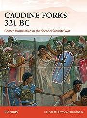 Caudine Forks 321 BC: Rome's…