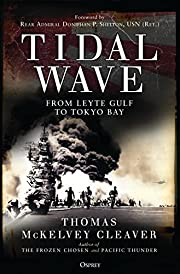 Tidal Wave: From Leyte Gulf to Tokyo Bay by…