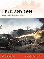 Brittany 1944: Hitler's Final Defenses in…