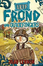 Leif Frond and Quickfingers by Joan Lennon