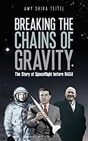Breaking the Chains of Gravity: The Story of…