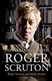 Conversations with Roger Scruton / Roger Scruton and Mark Dooley