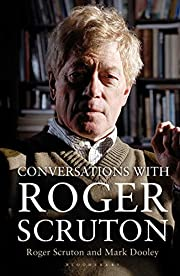 Conversations with Roger Scruton –…