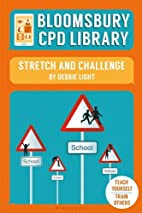 Stretch and Challenge (Bloomsbury CPD…