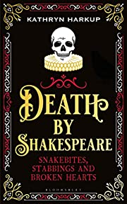 Death by Shakespeare : snakebites, stabbings…