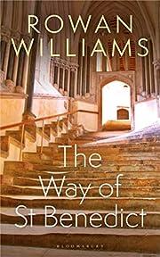 The Way of St Benedict av Rowan Williams