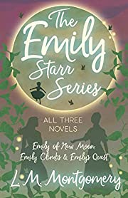 The Emily Starr Series; All Three Novels -…