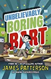 Unbelievably boring Bart / by James Patterson and Duane Swierczynski ; illustrated by Xavier Bonet
