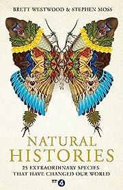 Natural Histories: 25 Extraordinary Species…