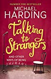 Talking to strangers and other ways of being human / Michael Harding